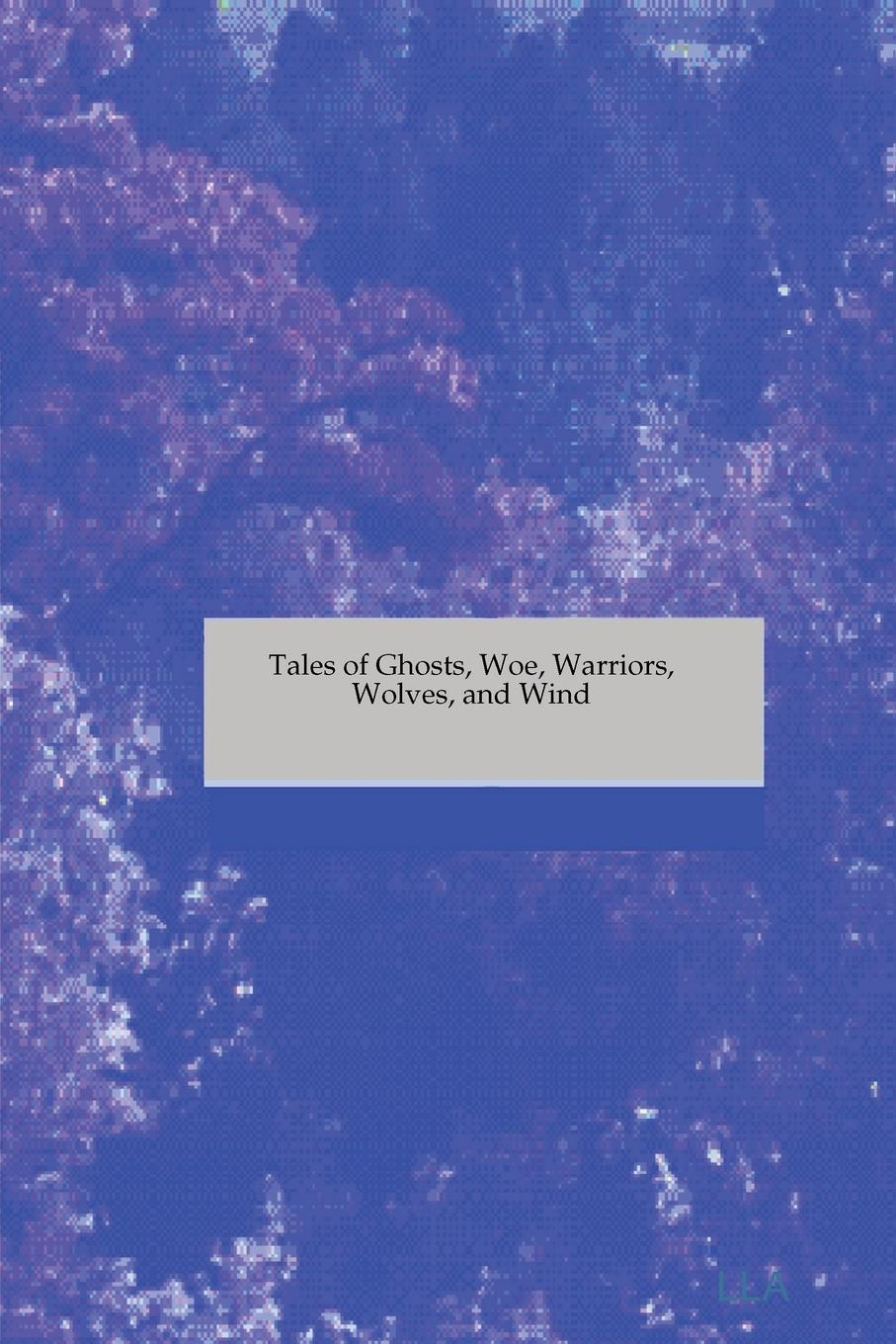 S. R, Jo An Ree, Ka Modest Tales of Ghosts, Woe, Warriors, Wolves, and Wind цена