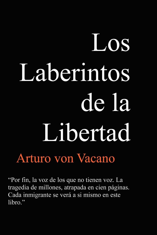 лучшая цена Arturo Von Vacano Los Laberintos de La Libertad