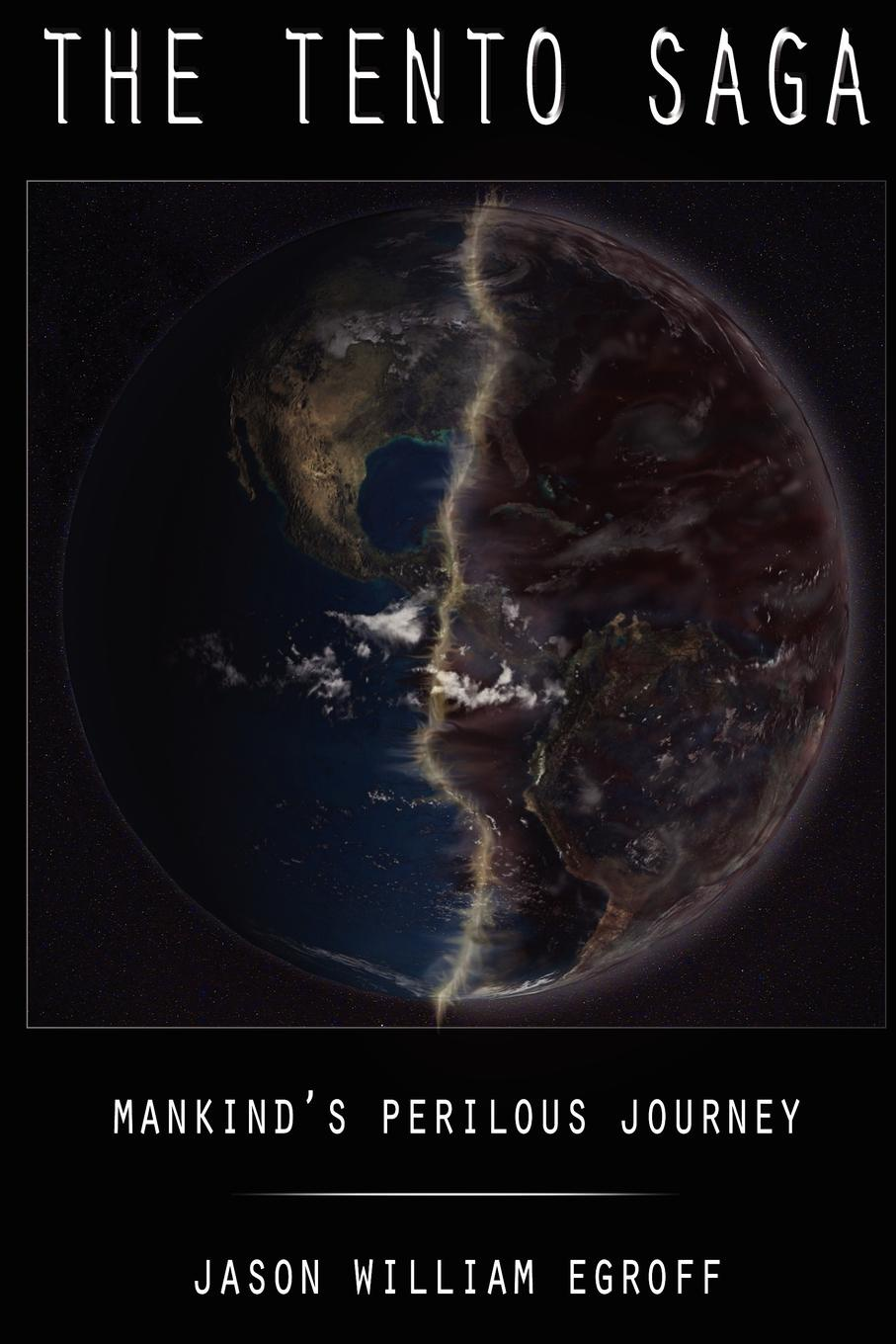 Jason Egroff The Tento Saga. Mankind.s Perilous Journey цена