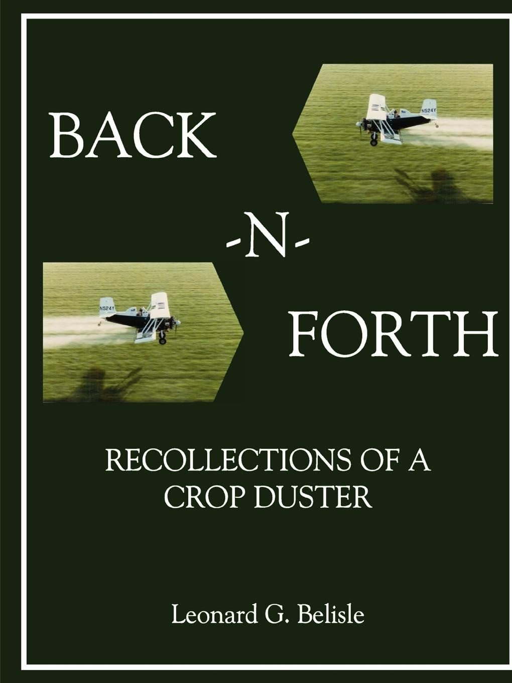 Leonard Belisle Back-N-Forth. Recollections of a Crop Duster (B.w Paperback) wrap up front drawstring back crop