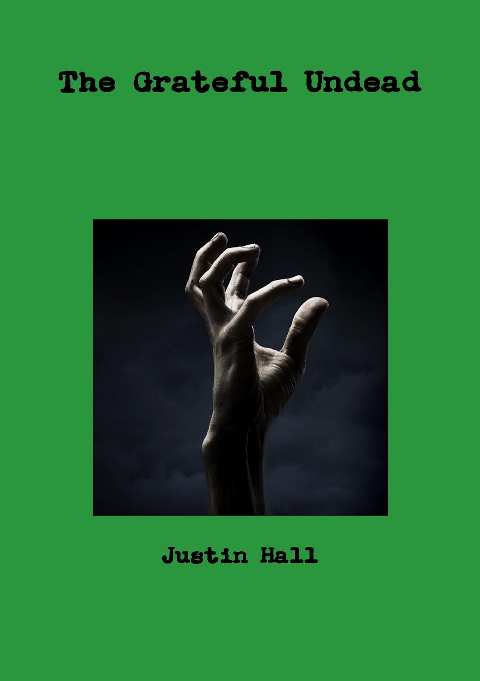 Justin Hall The Grateful Undead accidentally engaged