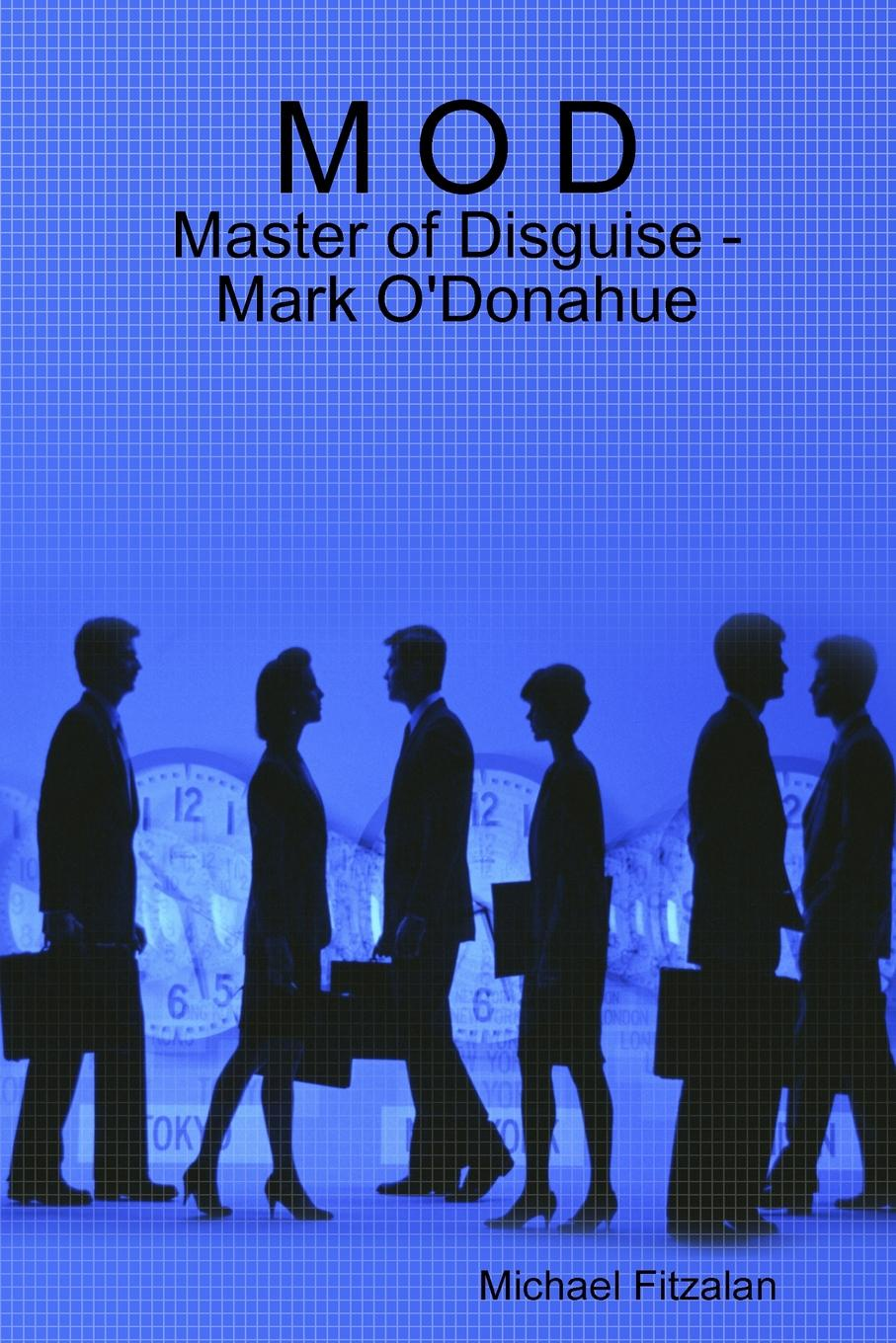 Michael Fitzalan M O D - Master of Disguise - Mark O.Donahue what s in there