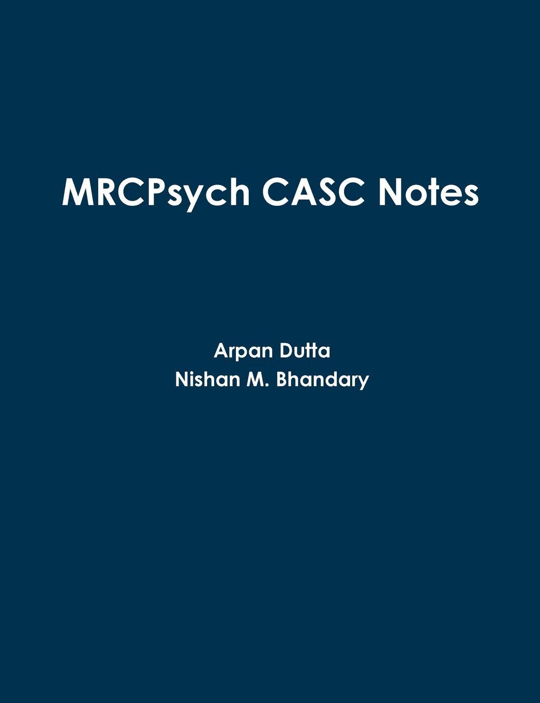 Arpan Dutta, Nishan M. Bhandary Mrcpsych Casc Notes helen chapel essentials of clinical immunology