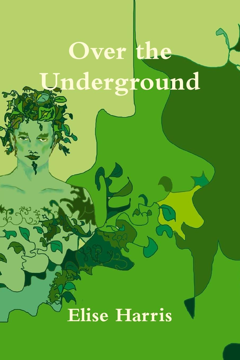Elise Harris Over the Underground shirley wheeldon pocket size handbook for dads who don t have a clue