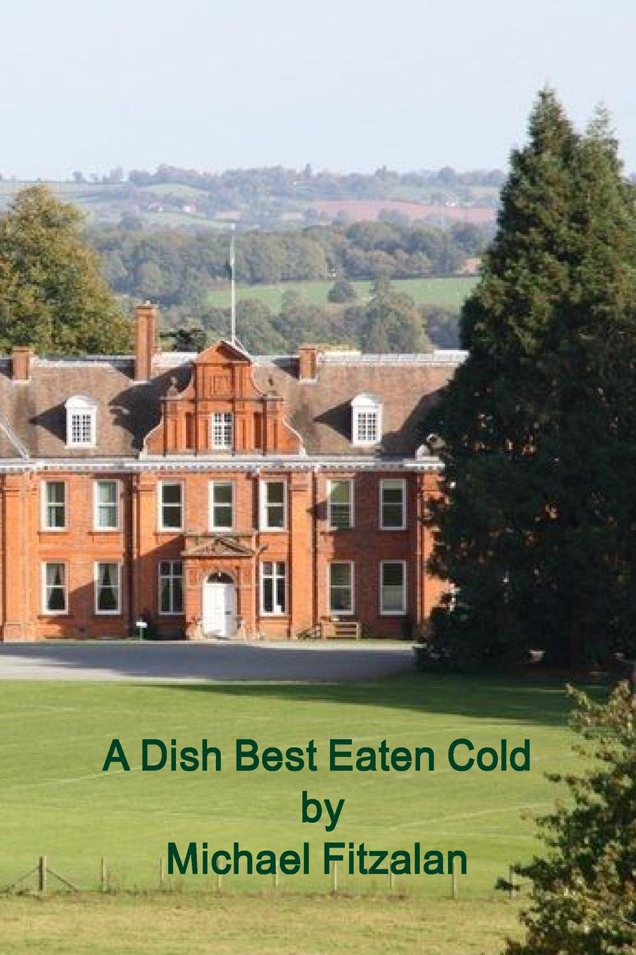 Michael Fitzalan A Dish Best Eaten Cold - Adbec - A Tale of Revenge tell no one