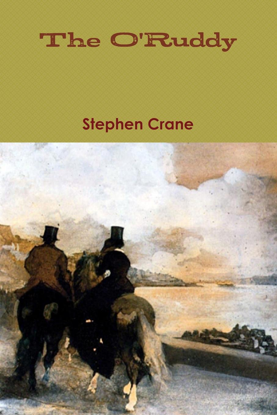 Stephen Crane The O.Ruddy barr robert the o ruddy a romance