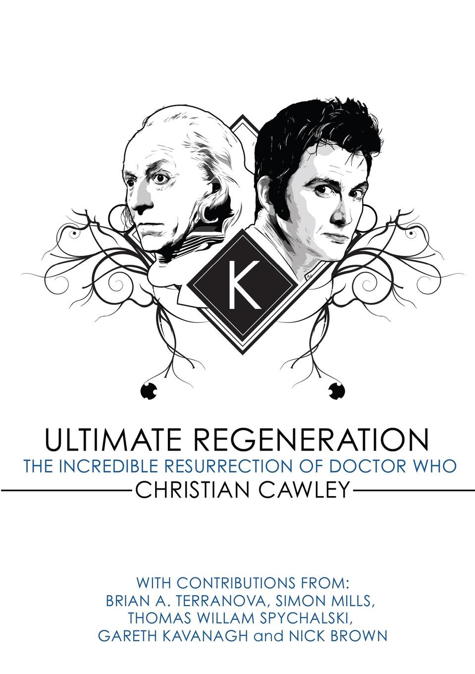 Christian Cawley, Brian a. Terranova Ultimate Regeneration. The Incredible Resurrection of Doctor Who hocking joseph the man who rose again