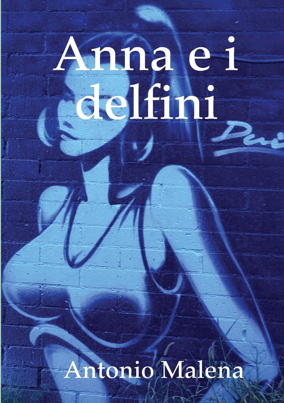 Antonio Malena Anna E I Delfini ferruccio bolchini i diritti facoltativi e la prescrizione