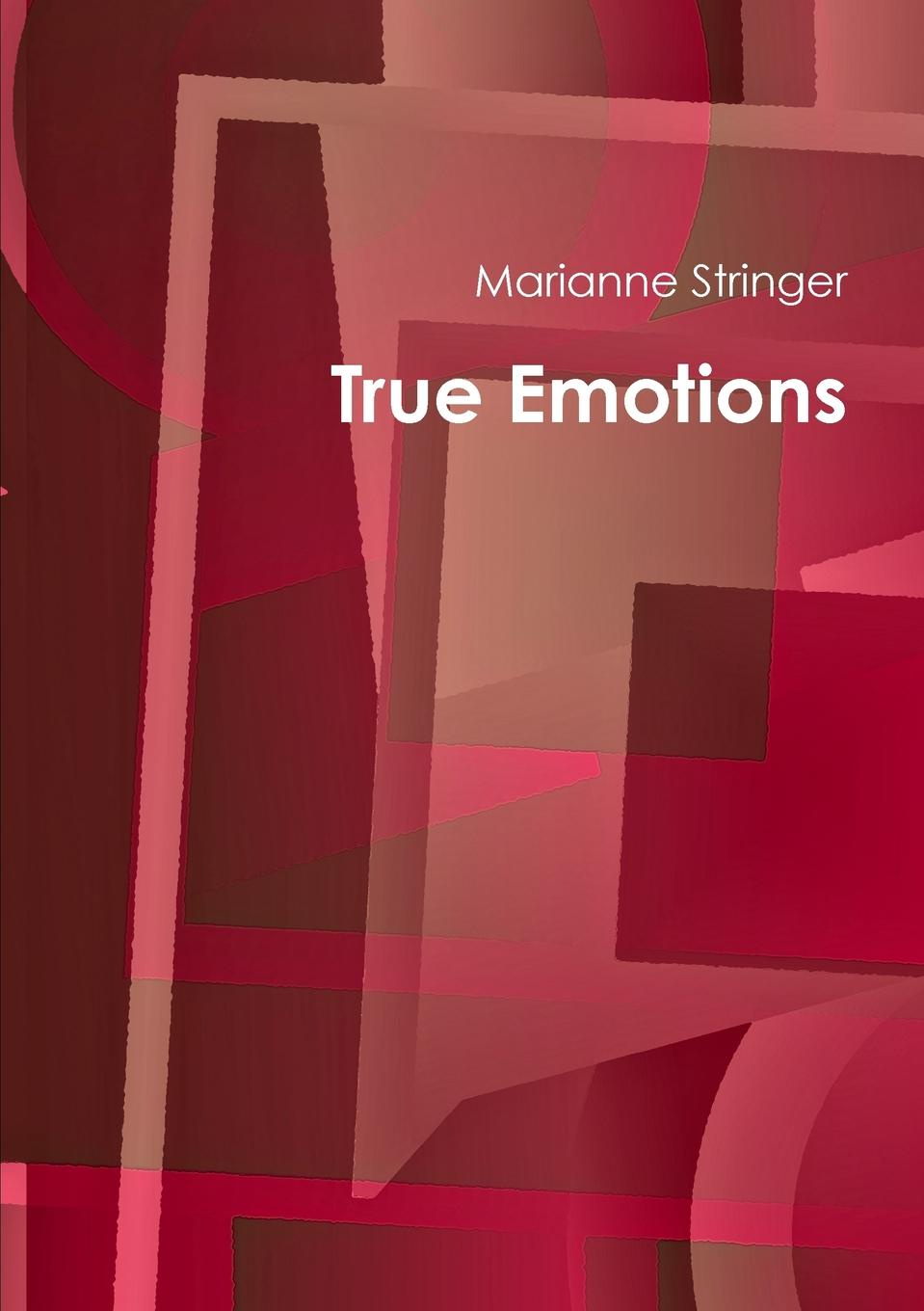 Marianne Stringer True Emotions susan bonk plumridge zero to life in one conversation a selection of poetry from my journal
