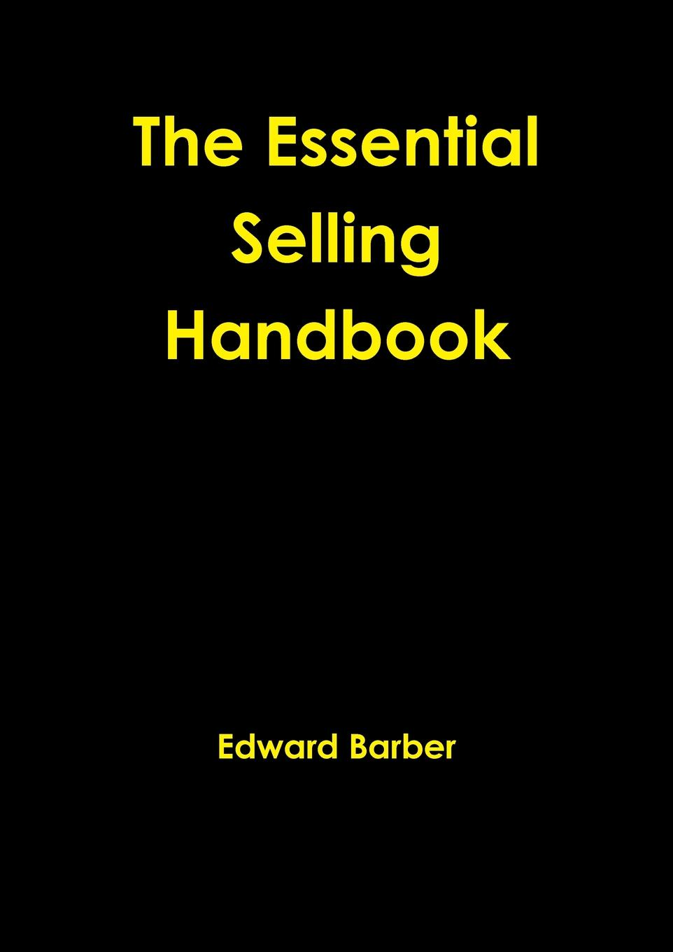 jonathan whistman the sales boss the real secret to hiring training and managing a sales team Edward Barber The Essential Selling Handbook