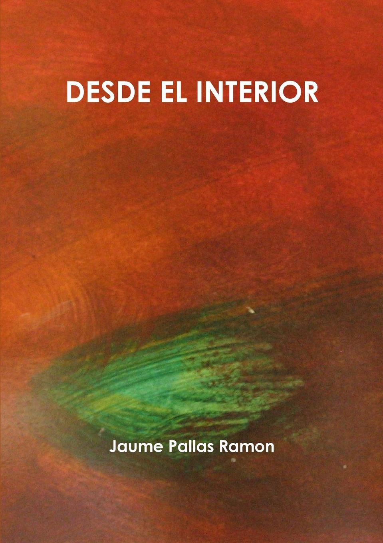 Jaume Pallas Ramon Desde El Interior desde el amanecer