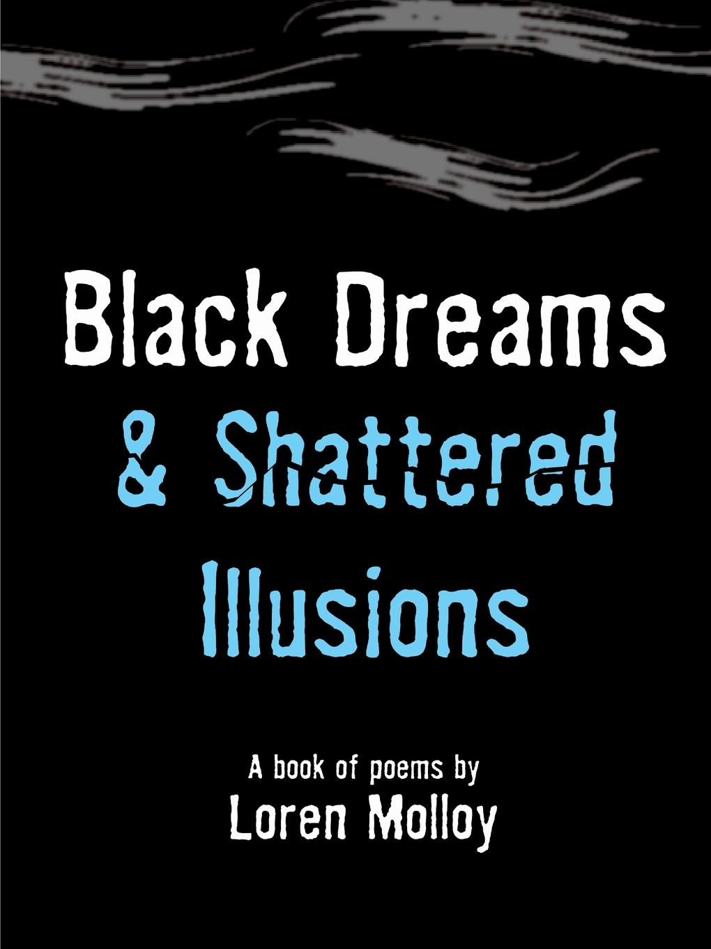 Loren Molloy Black Dreams and Shattered Illusions lynsey james a season of hopes and dreams