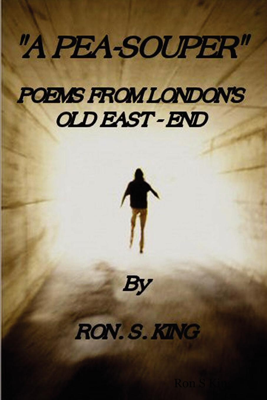 Ron S. King The Pea-Souper ron s big mission