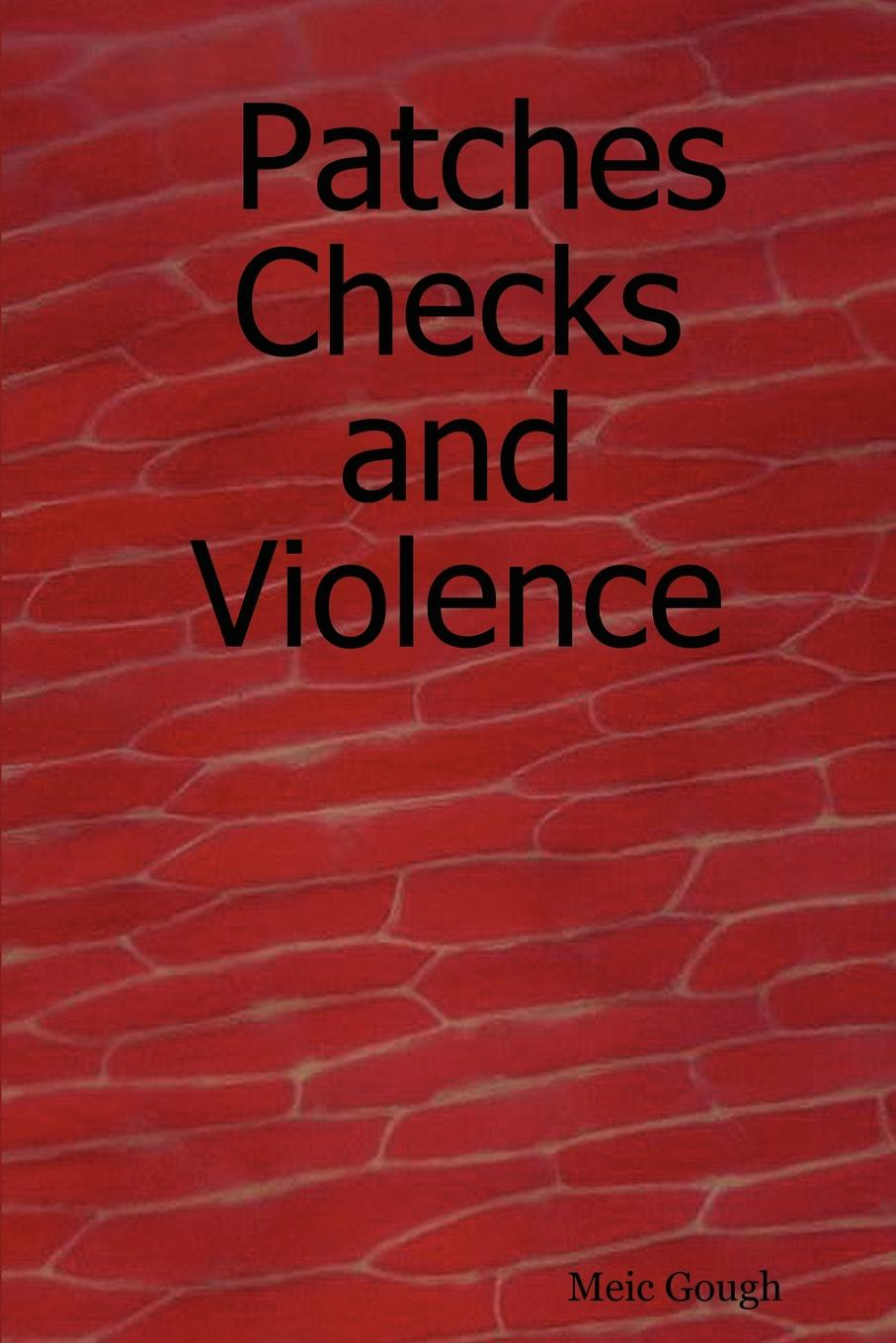 Meic Gough Patches Checks and Violence patches of godlight