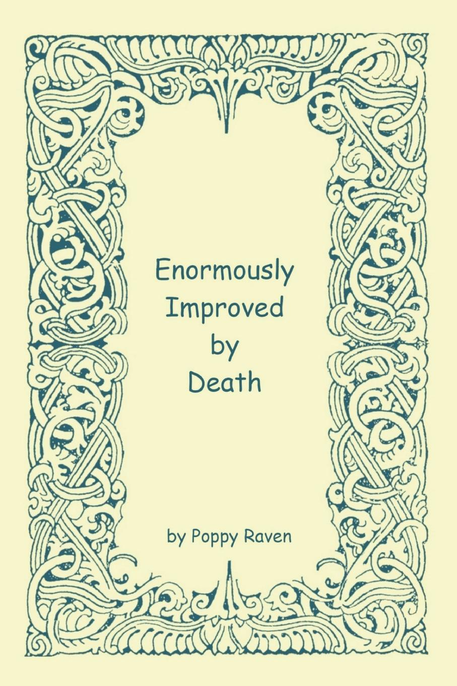 Poppy Raven Enormously Improved by Death liz trenow the poppy factory