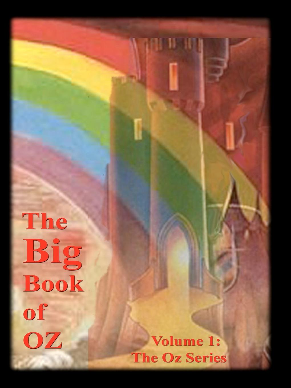 L. Frank Baum The Big Book of Oz, Volume 1. The Oz Series robert low the oathsworn series books 1 to 3