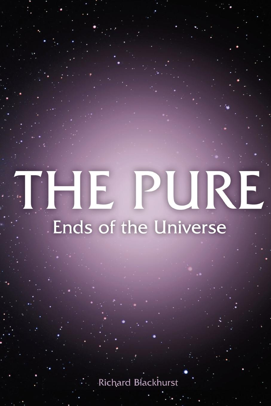 Richard Blackhurst THE PURE - Ends of the Universe place not race