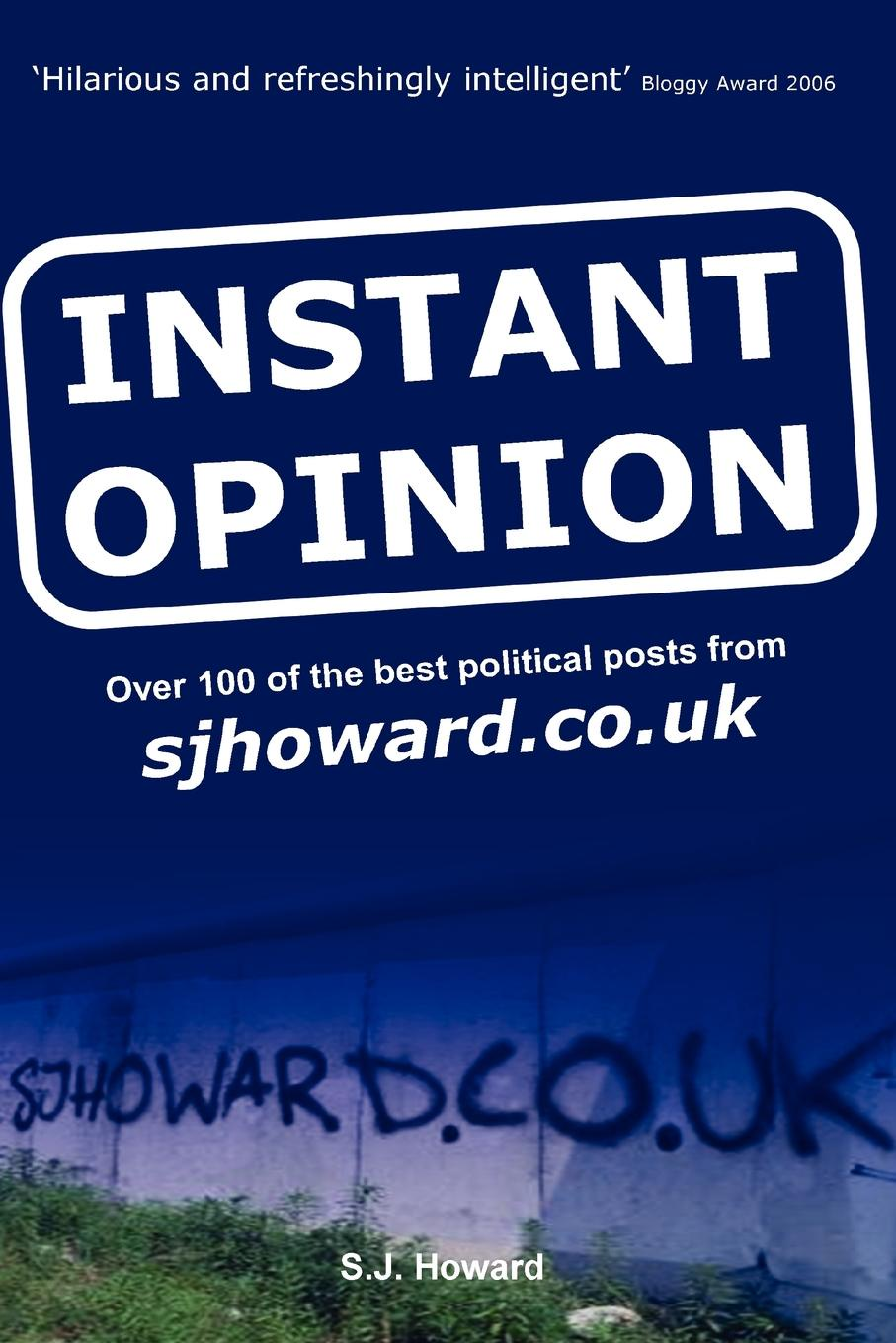 S. J. Howard Instant Opinion a political life