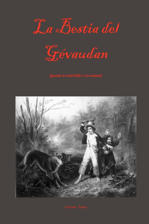 Giovanni Todaro La Bestia del Gevaudan недорго, оригинальная цена