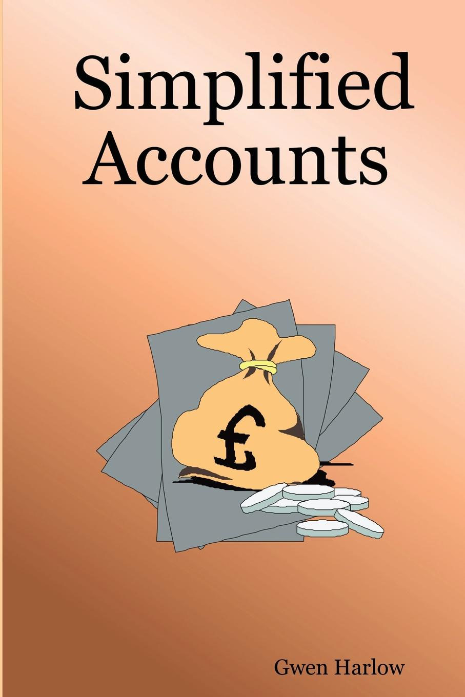 Gwen Harlow. Simplified Accounts