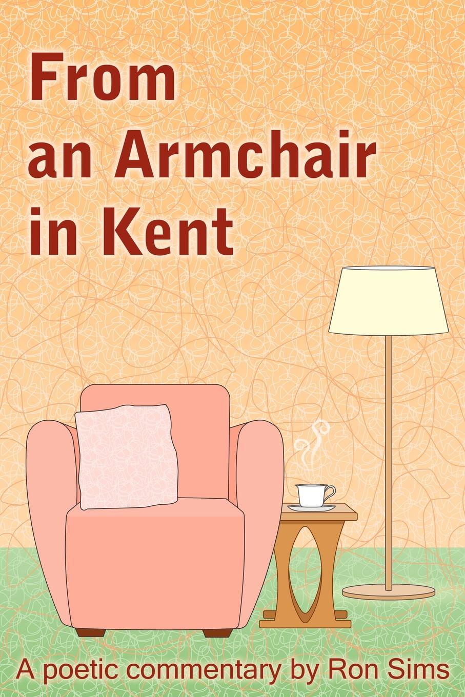 Ron Sims From an Armchair in Kent benedict nnolim perspectives from an armchair