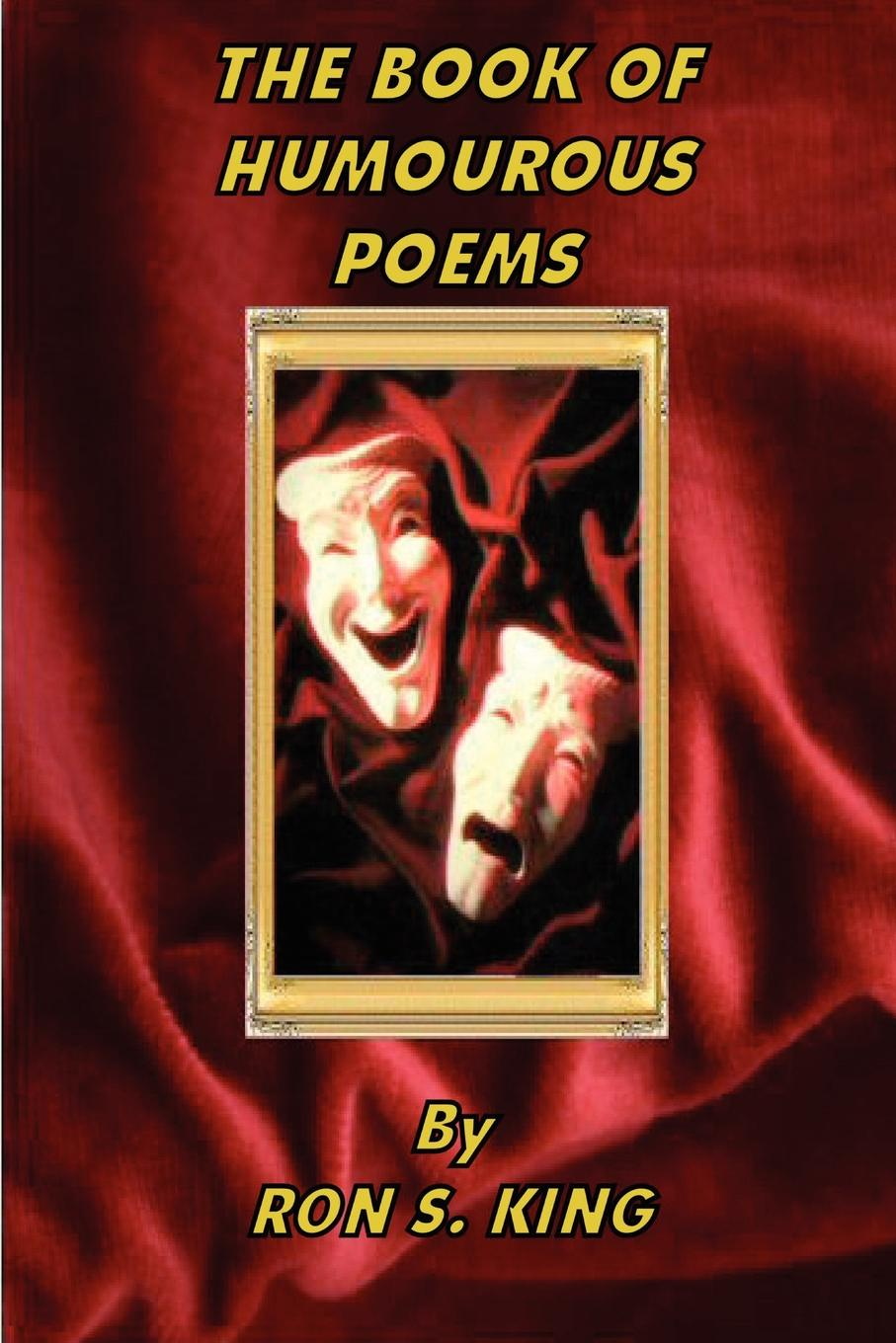 RON S. KING A BOOK OF HUMOROUS POEMS. ron s legacy of ot