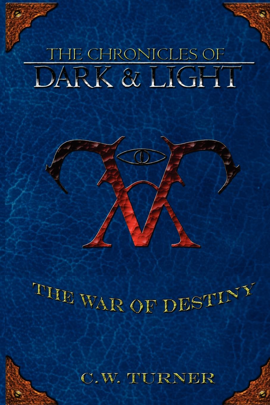 цена C. W. Turner The Chronicles of Dark . Light - The War of Destiny онлайн в 2017 году