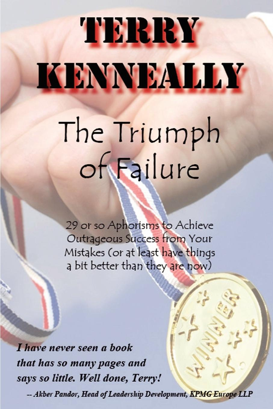 Terry Kenneally The Triumph of Failure terry murphy weible life in rewind