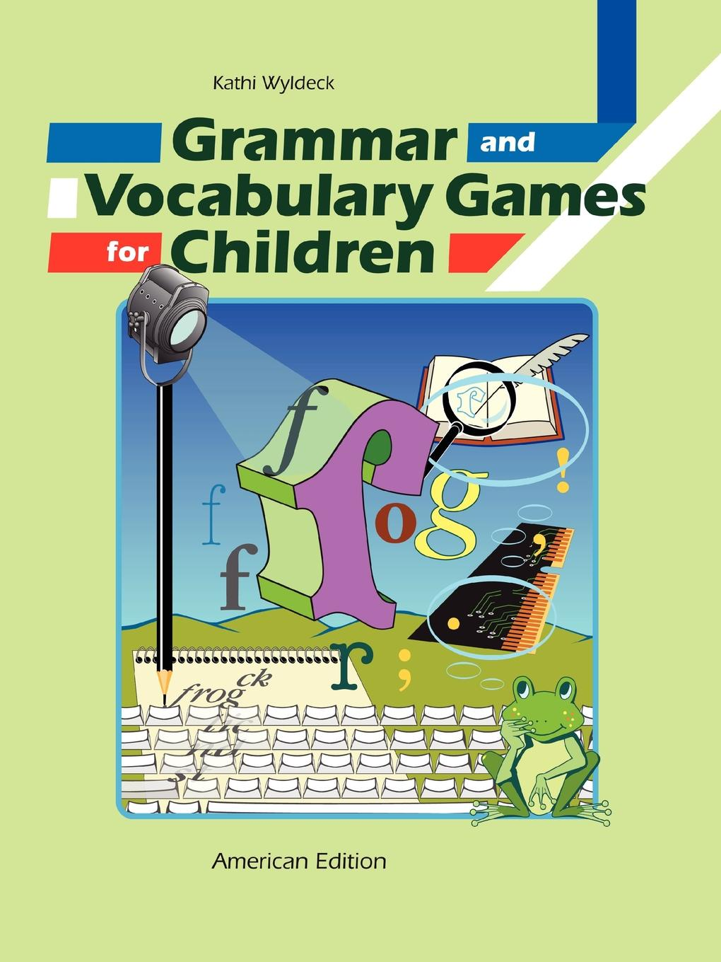 Kathi Wyldeck Grammar and Vocabulary Games for Children