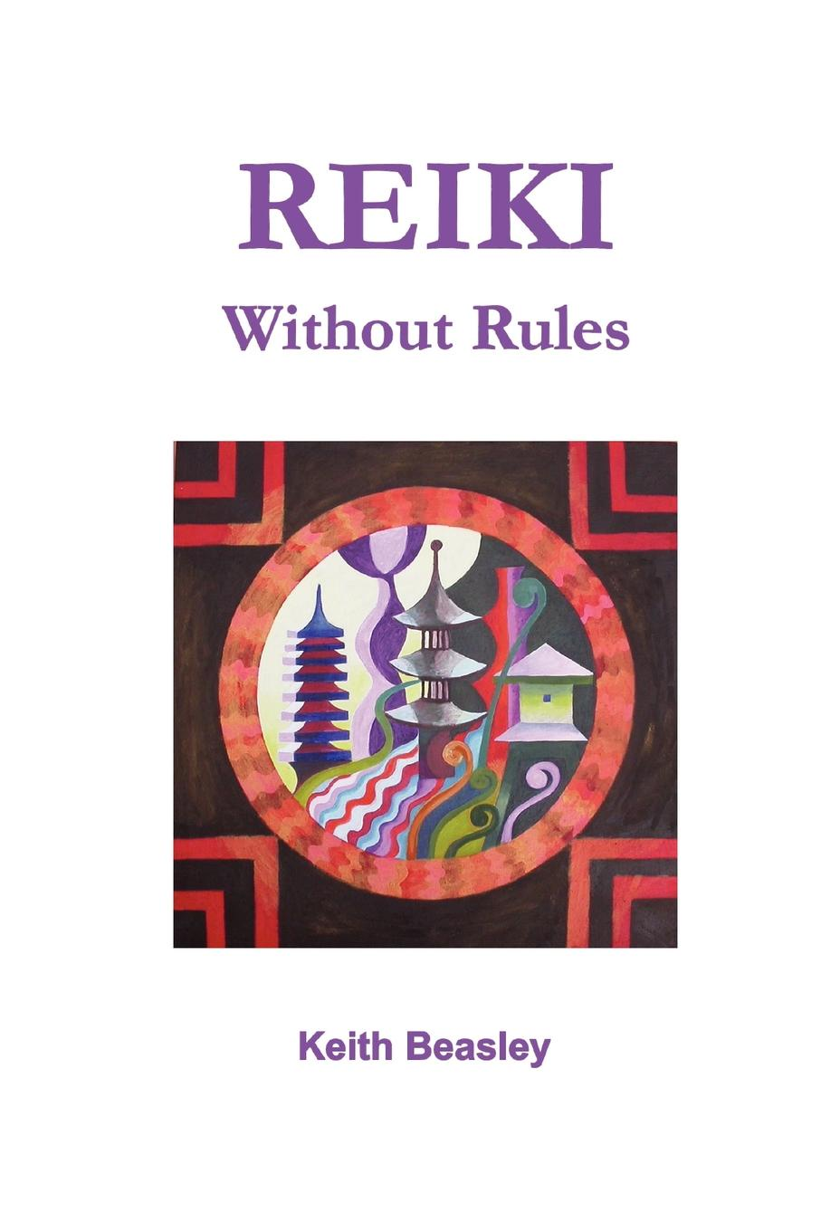 Keith Beasley Reiki - Without Rules essential reiki