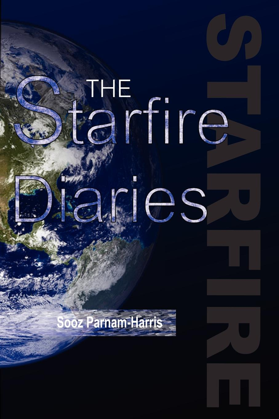 Sooz Parnam-Harris The Starfire Diaries what the night knows with bonus novella darkness under the sun