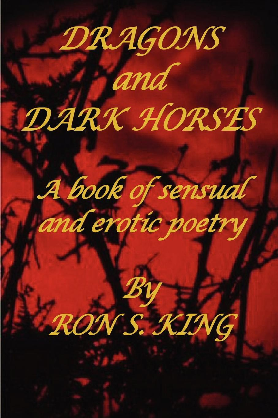 Фото - RON S. KING DRAGONS AND DARK HORSES джонс эрл ди эм экс dmx it s dark and hell is hot