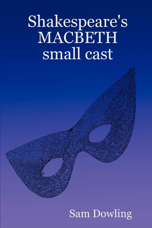 Sam Dowling Shakespeare.s Macbeth Small Cast