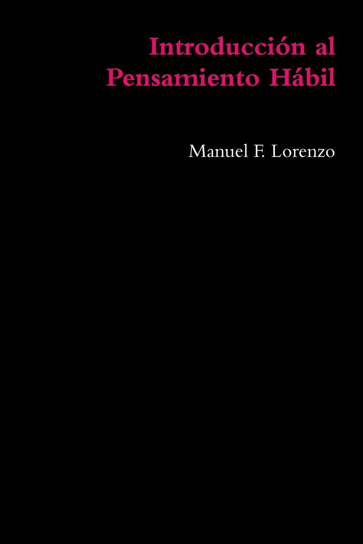 Manuel F. Lorenzo Introduccion al Pensamiento Habil цена