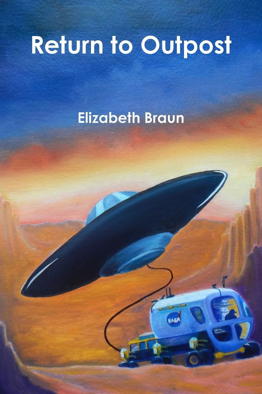 Elizabeth Braun Return to Outpost ronald mak the martian principles for successful enterprise systems 20 lessons learned from nasa s mars exploration rover mission
