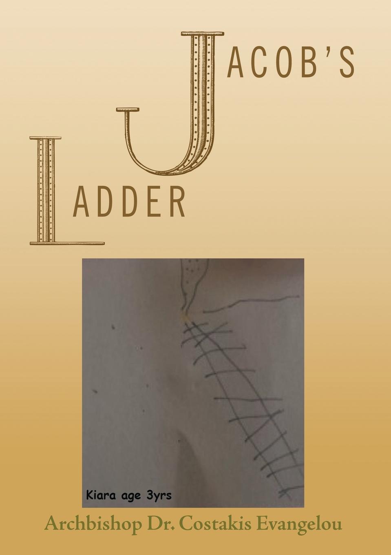 Archbishop Dr. Costakis Evangelou Jacob.s Ladder the jacob ladder