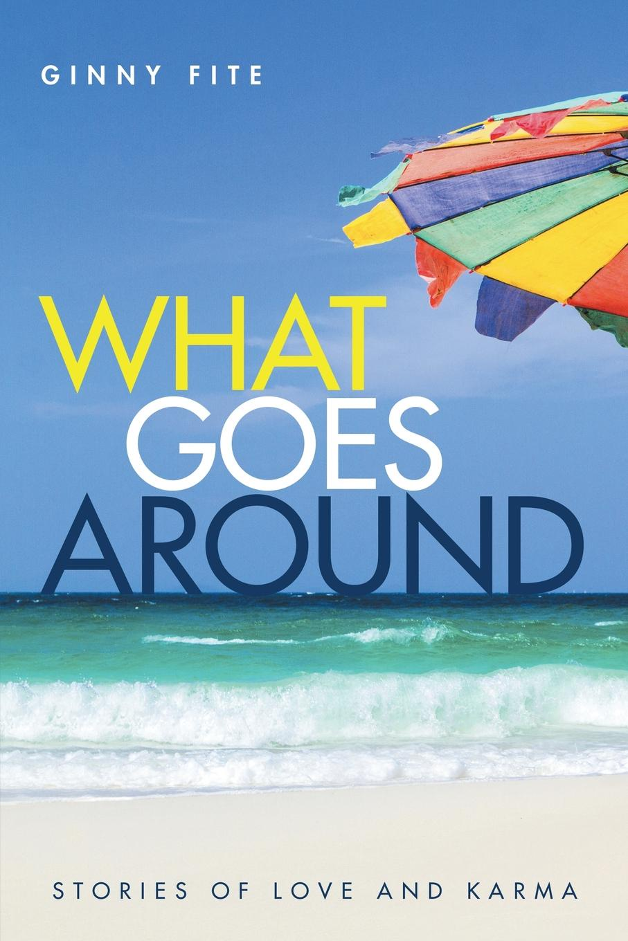 What Goes Around. Stories of Love and Karma