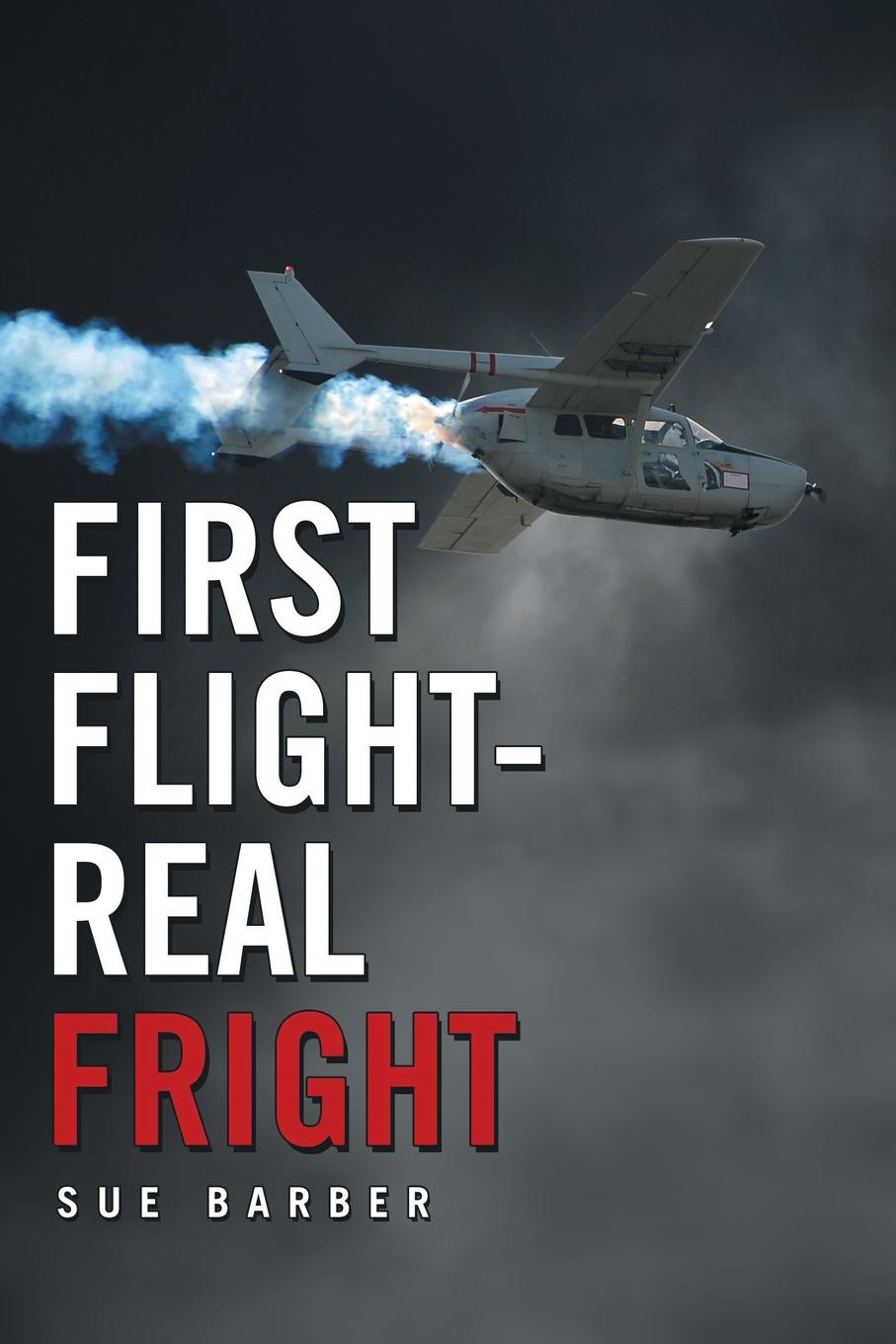 Sue Barber First Flight-Real Fright king s vincent b ред flight or fright
