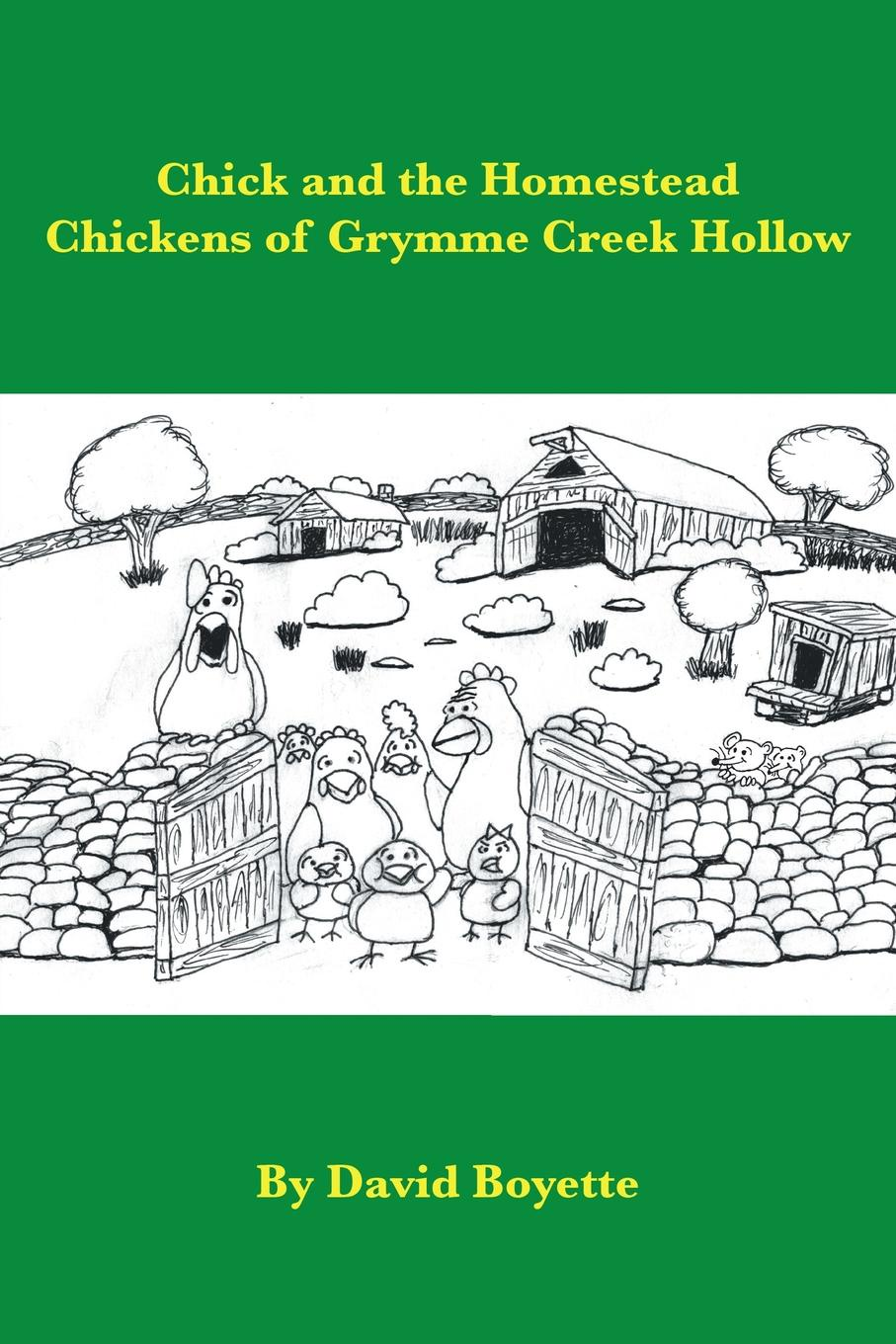 David Boyette Chick and the Homestead Chickens of Grymme Creek Hollow deep hollow creek