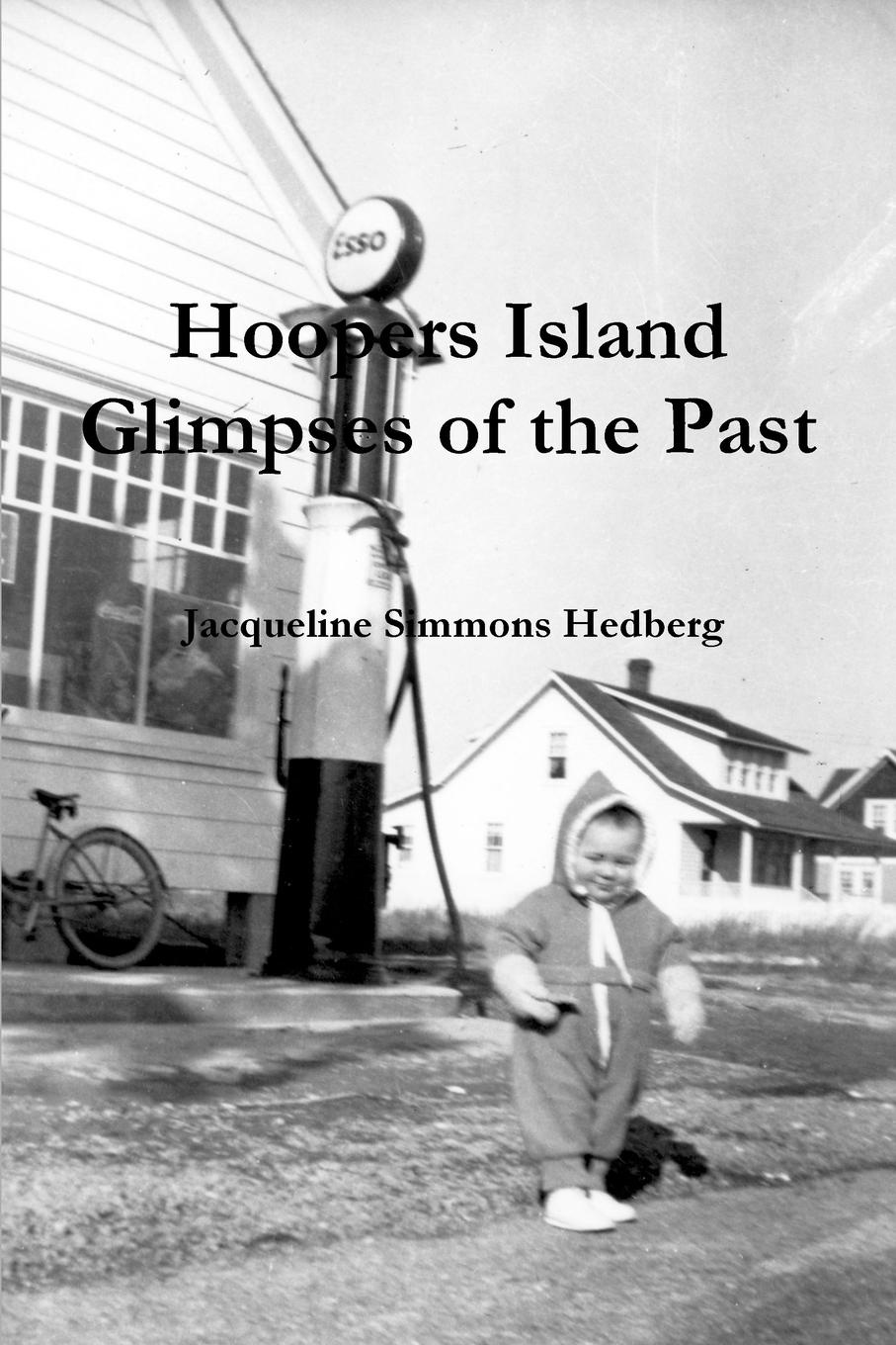 Jacqueline Simmons Hedberg Hoopers Island. Glimpses of the Past недорго, оригинальная цена