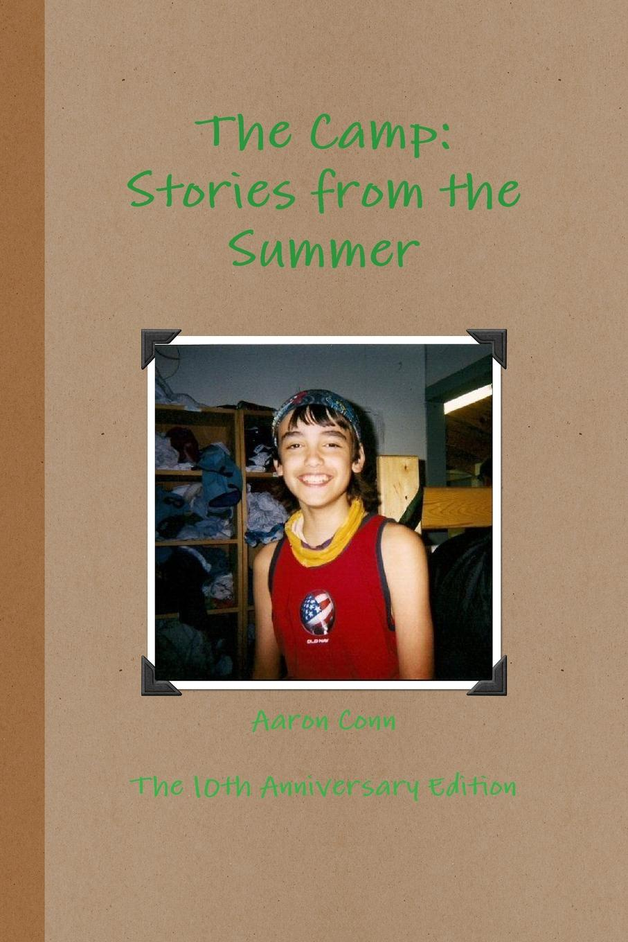Aaron Conn The Camp. Stories from the Summer- 10th Anniversary Edition candace camp the bridal quest