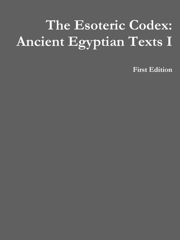 Mark Rogers The Esoteric Codex. Ancient Egyptian Texts I цена