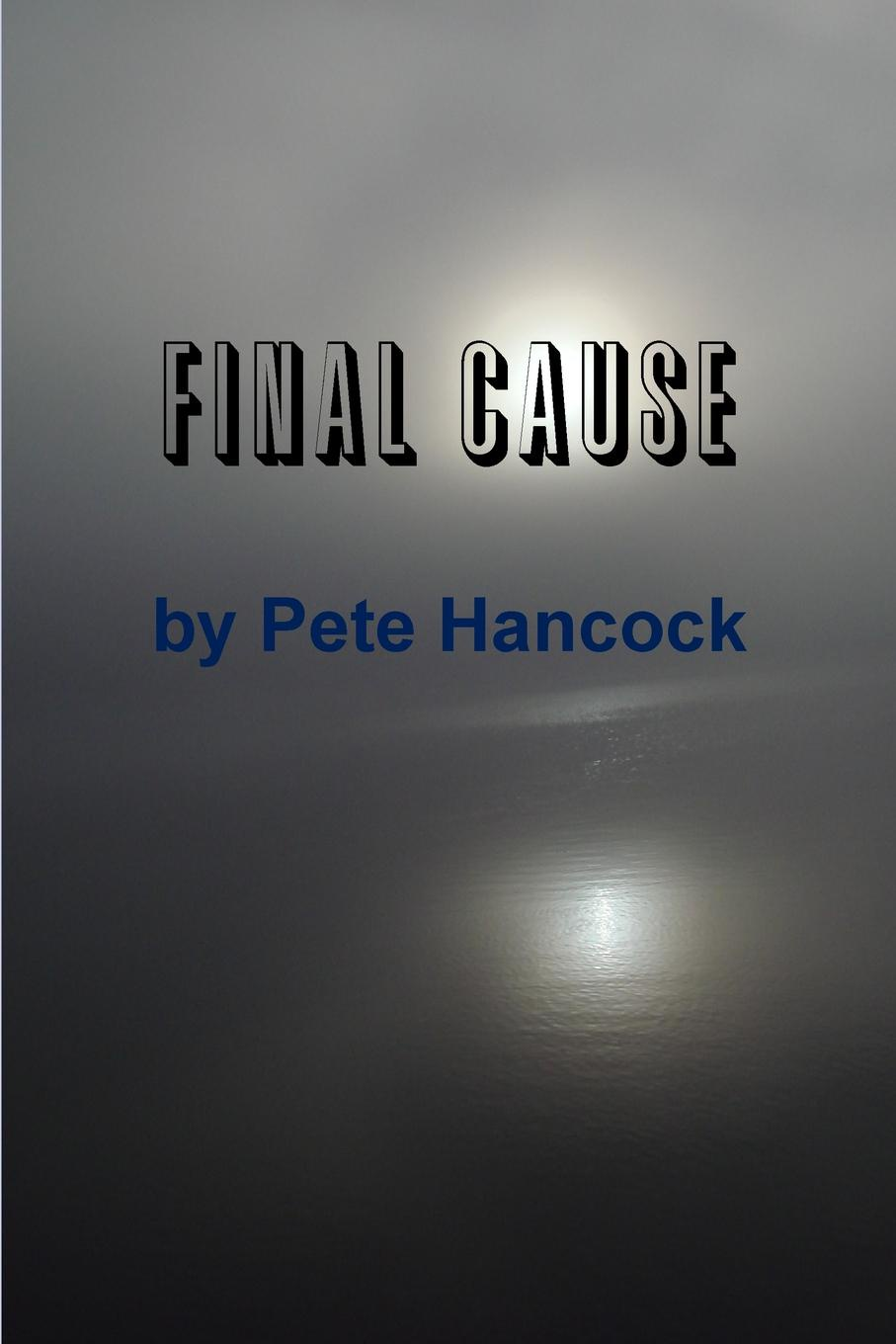 Pete Hancock Final Cause national security