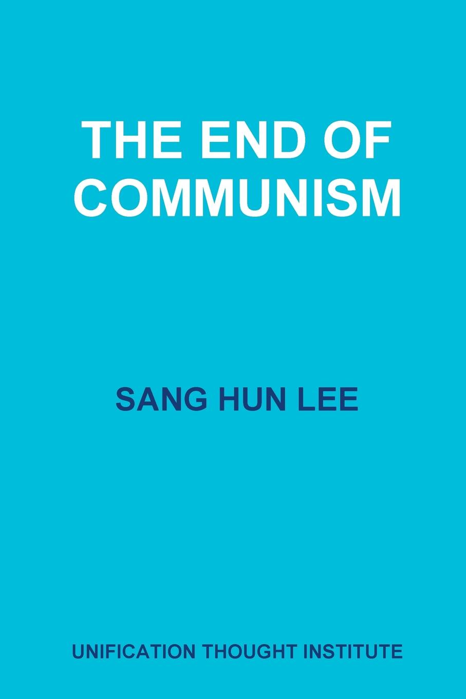 Sang Hun Lee The End of Communism brown william montgomery communism and christianism