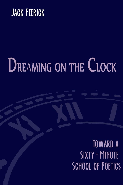 Jack Feerick Dreaming On The Clock geometries of soft matter