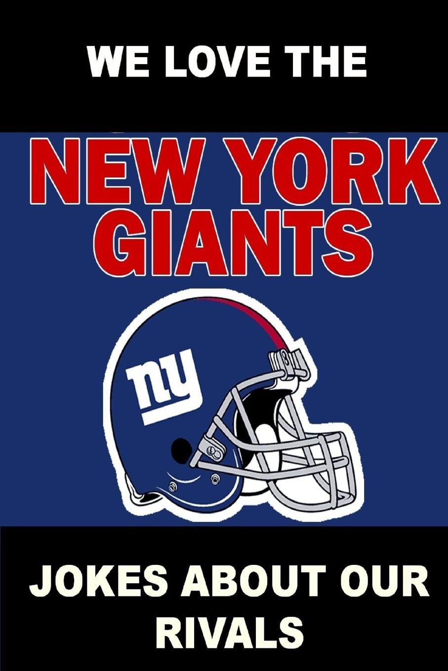 Alex Wimpy We Love the New York Giants - Jokes About Our Rivals on the shoulders of giants
