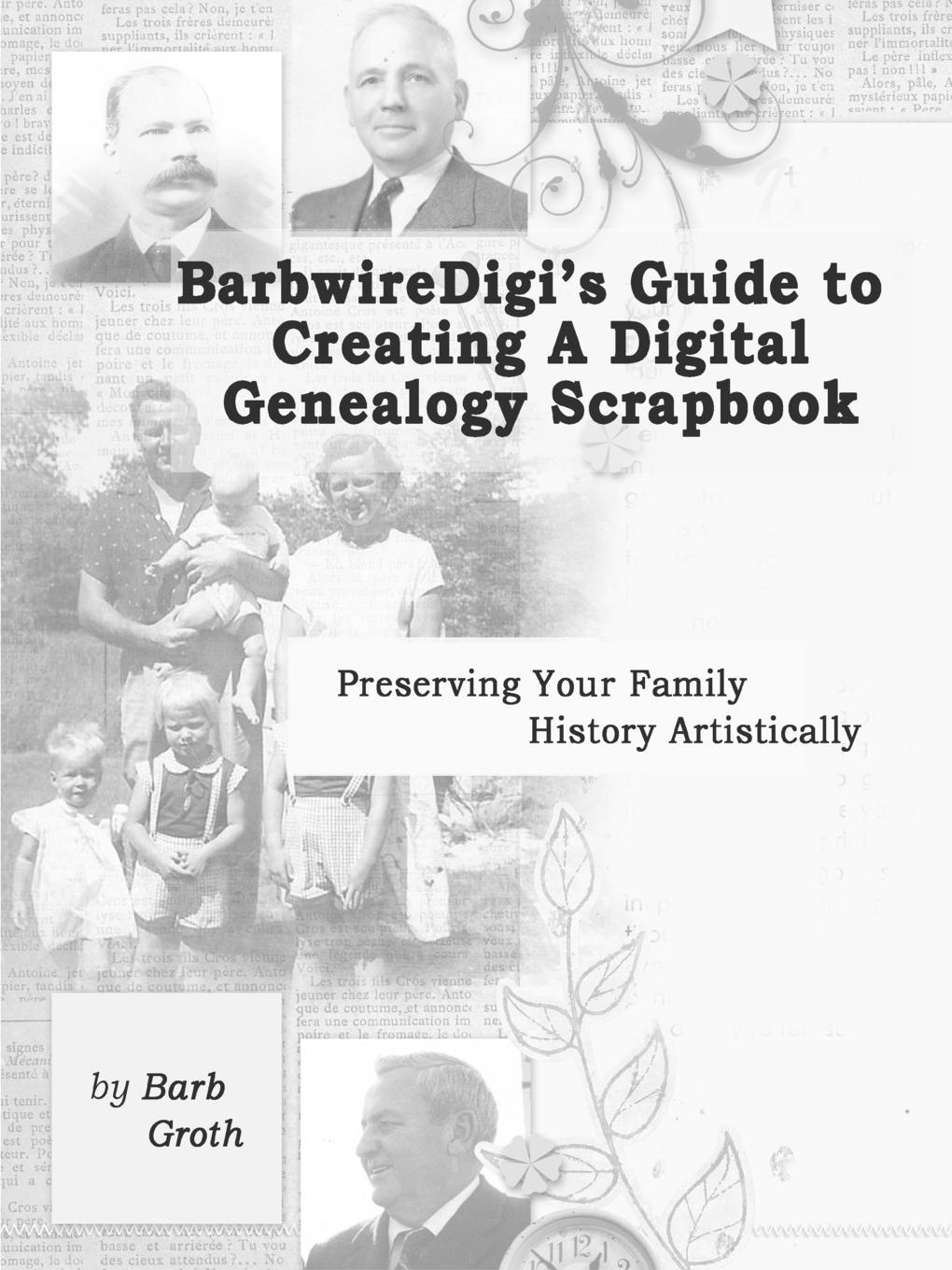 Фото - Barb Groth BarbwireDigi.s Guide to Creating a Digital Genealogy Scrapbook paris family guide