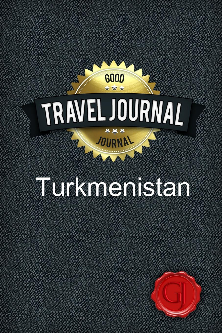 Good Journal Travel Journal Turkmenistan