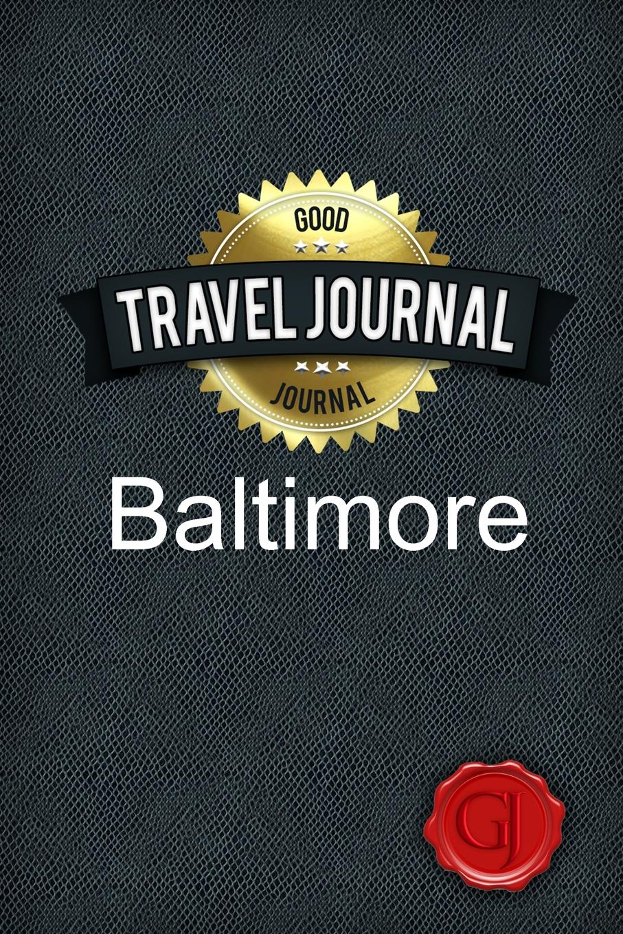 Good Journal Travel Journal Baltimore