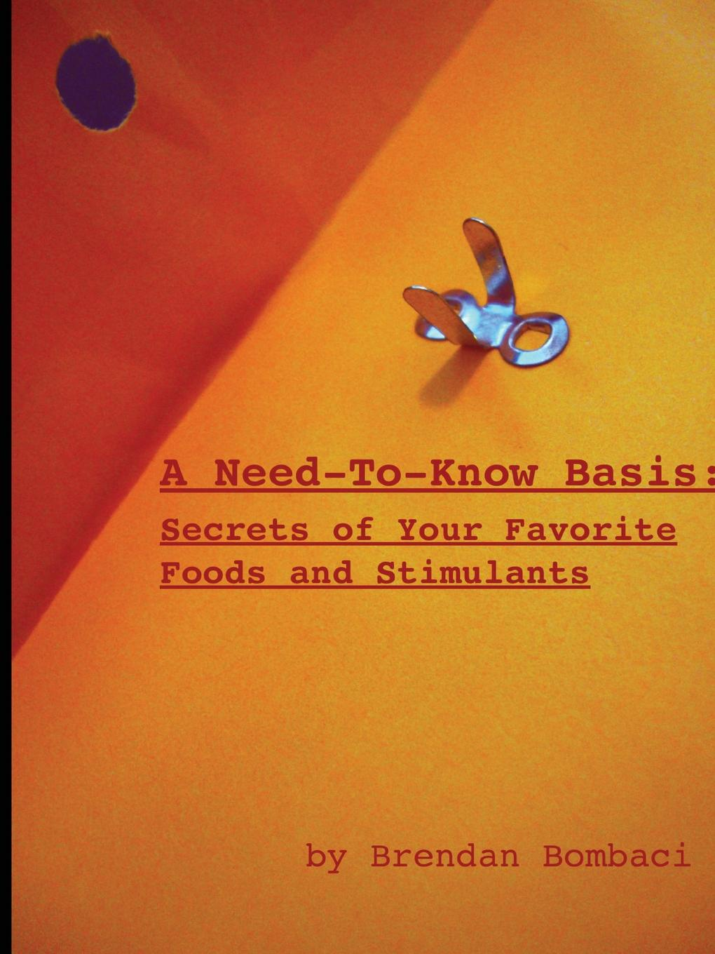 Brendan Bombaci A Need-to-Know Basis. Secrets of Your Favorite Foods and Stimulants hae soo kwak nano and microencapsulation for foods